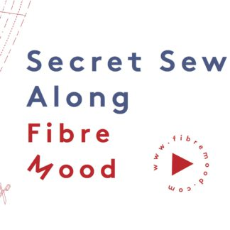 Secret sew along Fibre mood